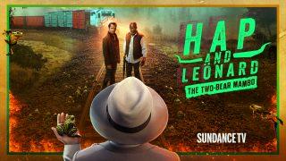 Hap and Leonard: The Two-Bear Mambo- SundanceTV